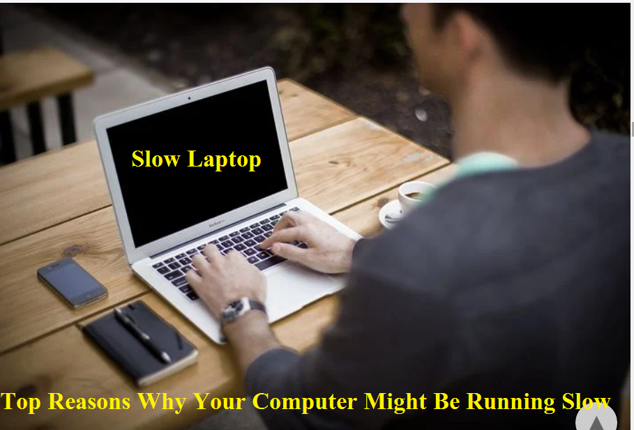 Leading Reasons Your Computer System May Be Running Slow -